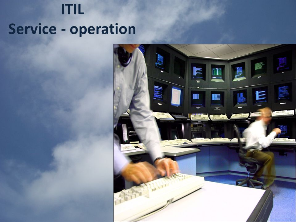 ITIL Service - operation