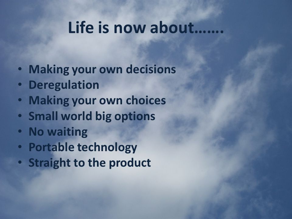 Life is now about…….