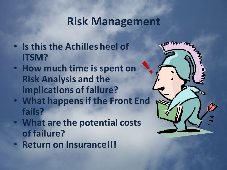 Risk Management Is this the Achilles heel of ITSM.