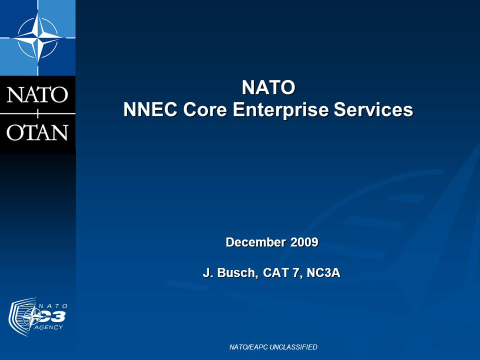 NNEC: Background - Aims Background November 2002, NATO C3 Board (NC3B) recognized need to adapt concepts such as the U.S.