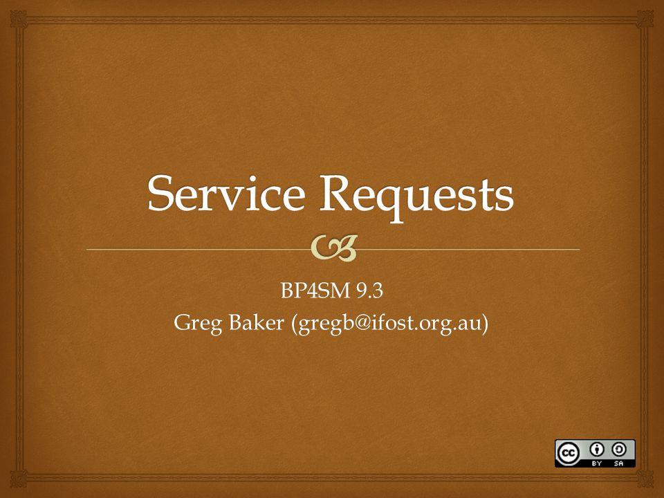 BP4SM 9.3 Greg Baker (gregb@ifost.org.au)