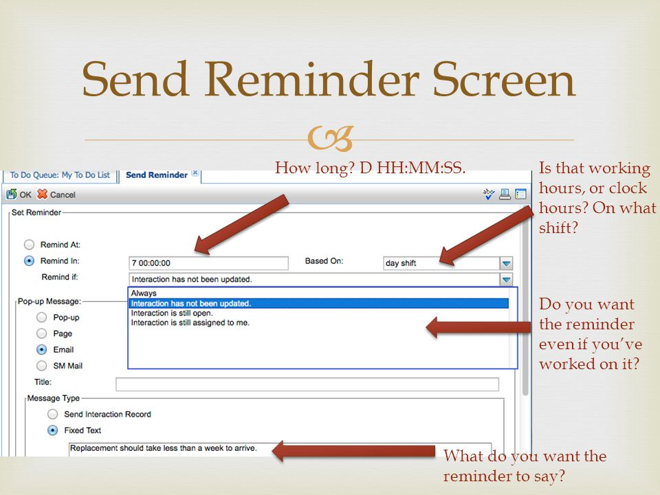 Send Reminder Screen How long. D HH:MM:SS.Is that working hours, or clock hours.