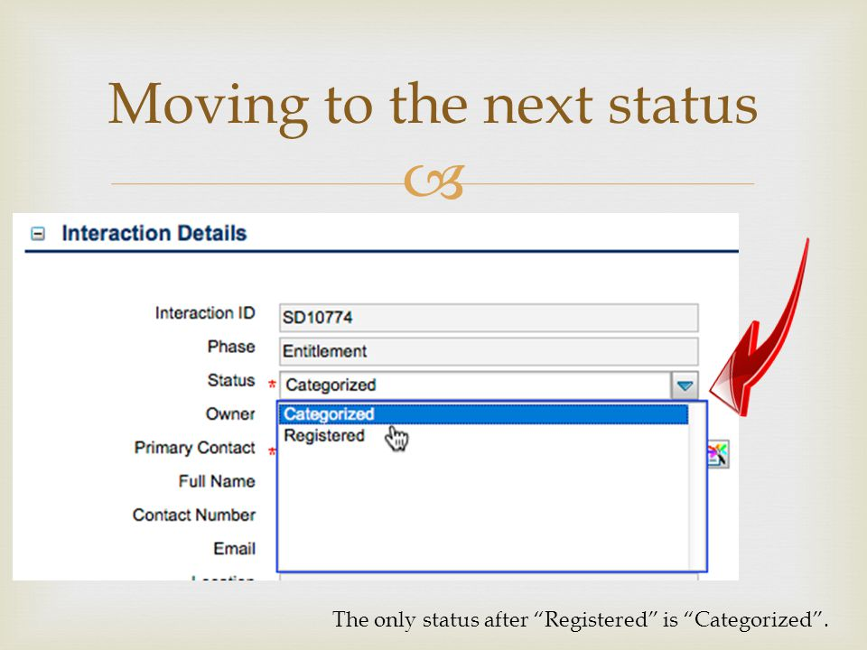Moving to the next status The only status after Registered is Categorized.