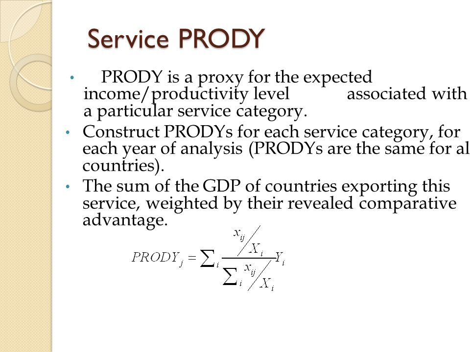 Service PRODY PRODY is a proxy for the expected income/productivity level associated with a particular service category.