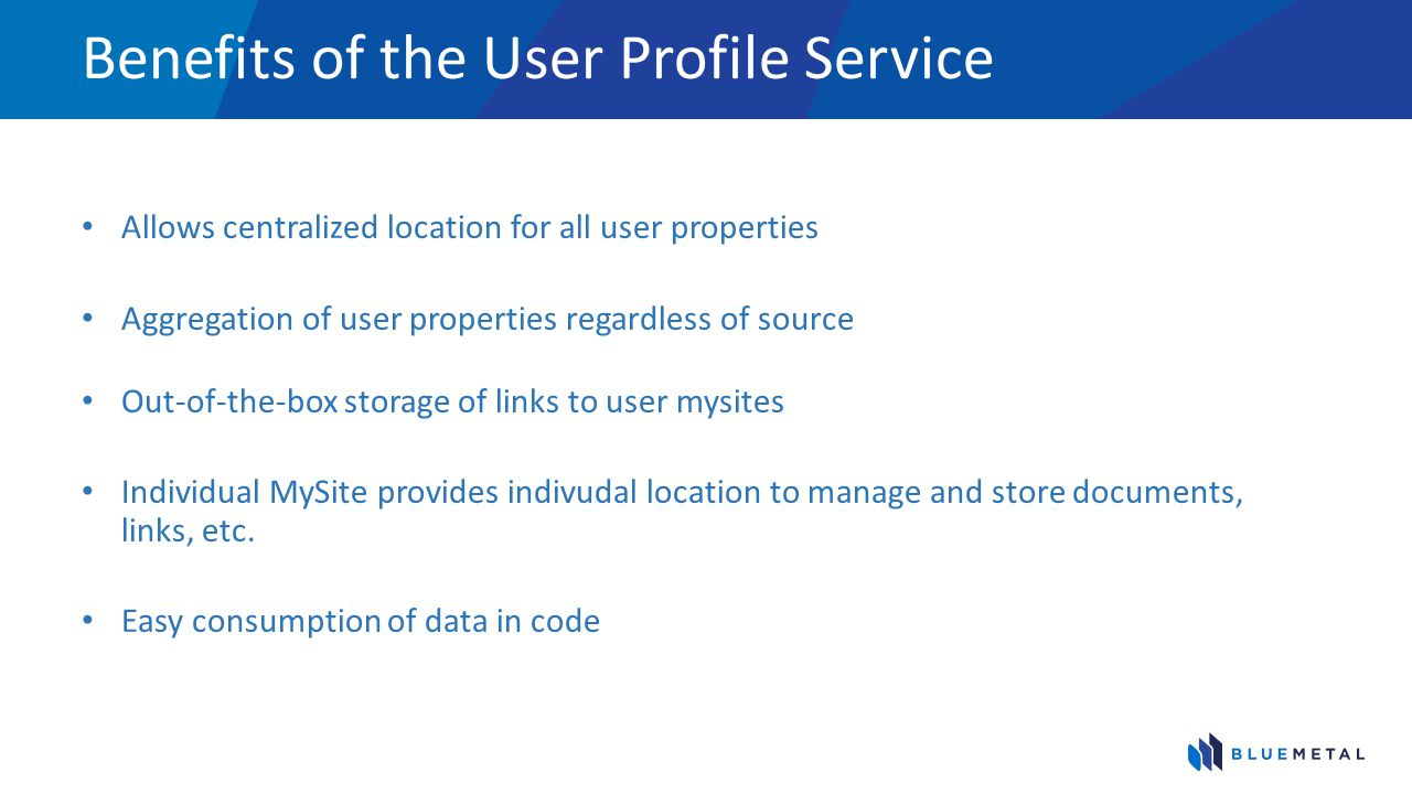 How does the user profile relate to MySites There is a link to the users MySite in the User Profile MySite provides user with an interface to edit profile data MySite Provides an individual repository for users that is security trimmed Aggregation of all user profile properties in one source