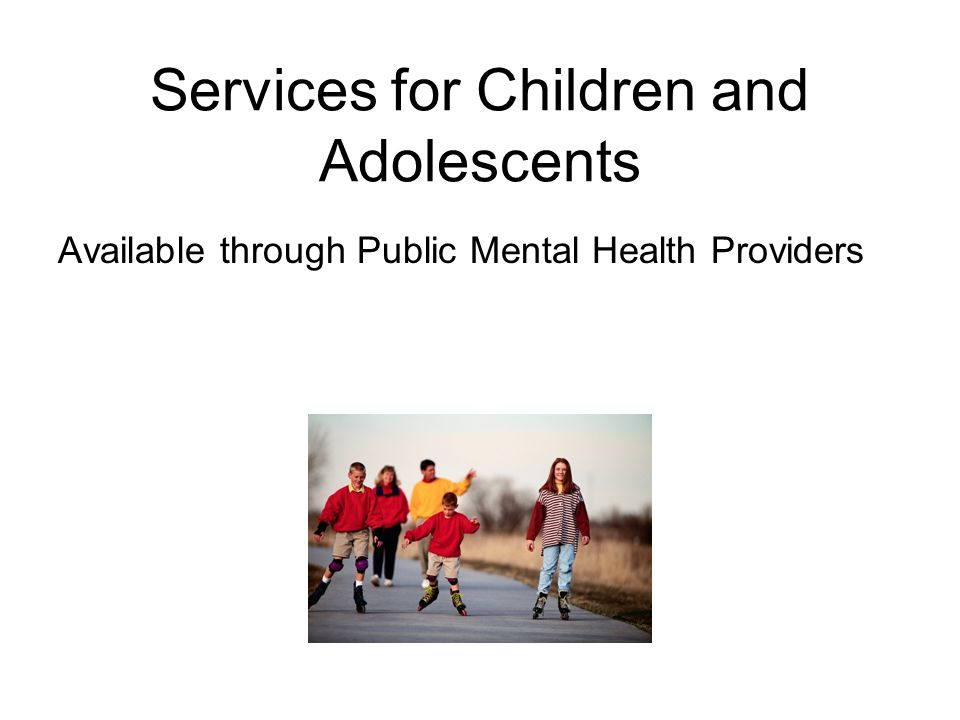 Services for Children and Adolescents Available through Public Mental Health Providers
