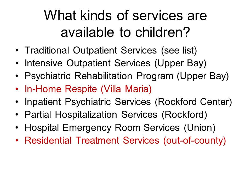 What kinds of services are available to children.