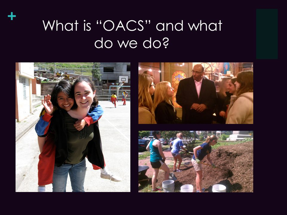 + What is OACS and what do we do