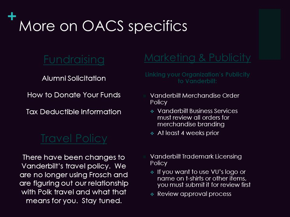 + More on OACS specifics Travel Policy There have been changes to Vanderbilts travel policy.