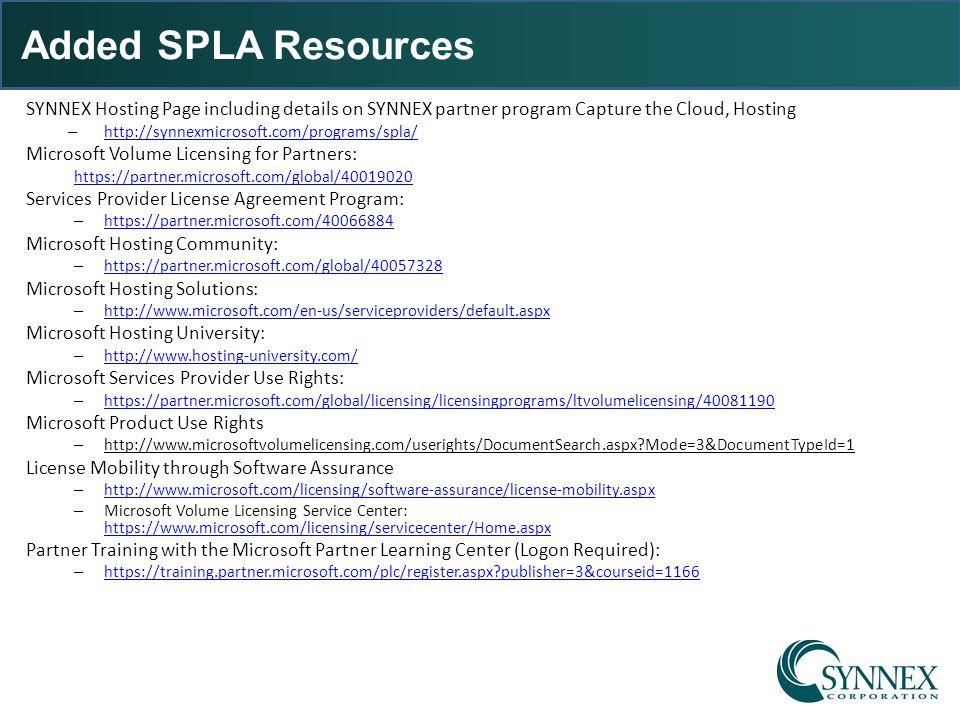 Added SPLA Resources SYNNEX Hosting Page including details on SYNNEX partner program Capture the Cloud, Hosting – http://synnexmicrosoft.com/programs/