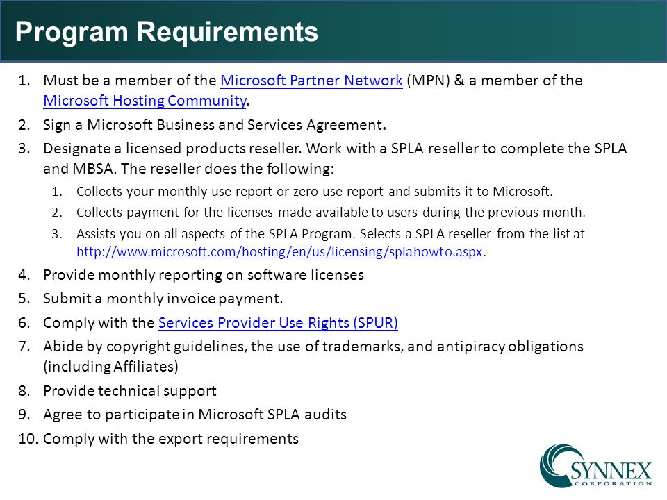 Program Requirements 1.Must be a member of the Microsoft Partner Network (MPN) & a member of the Microsoft Hosting Community.Microsoft Partner Network