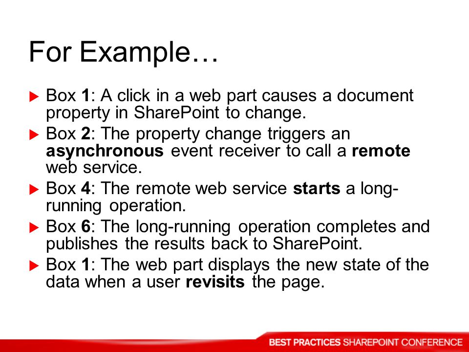 For Example… Box 1: A click in a web part causes a document property in SharePoint to change.