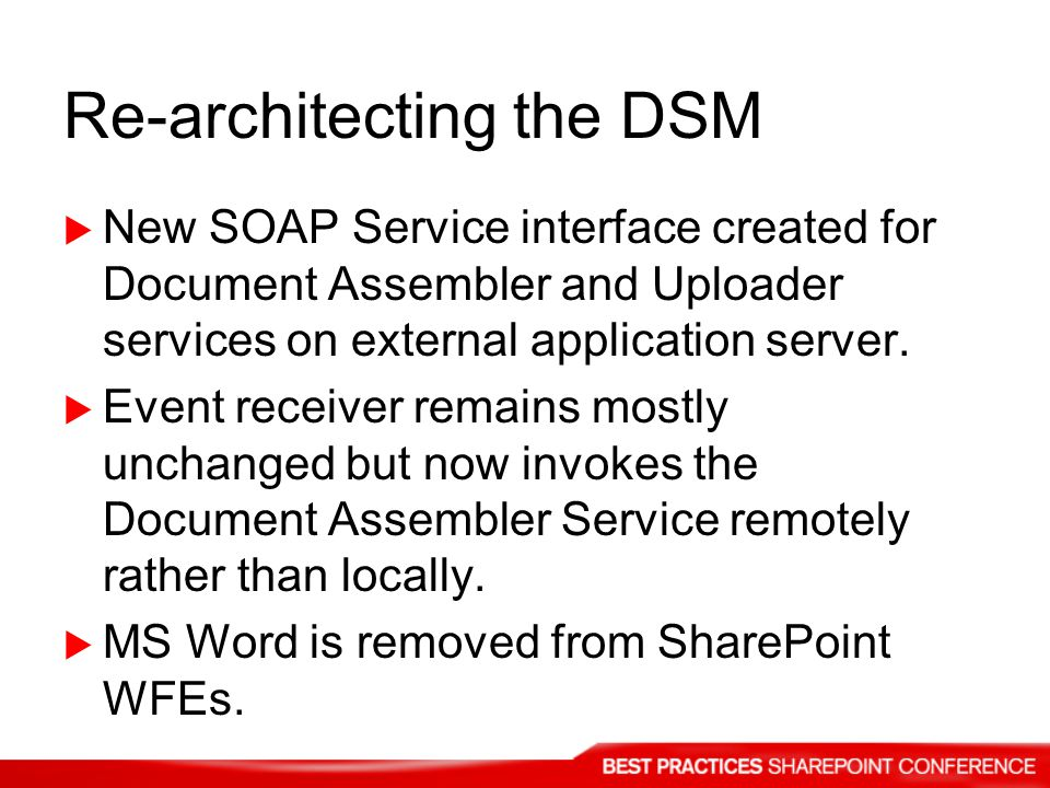 Re-architecting the DSM New SOAP Service interface created for Document Assembler and Uploader services on external application server.