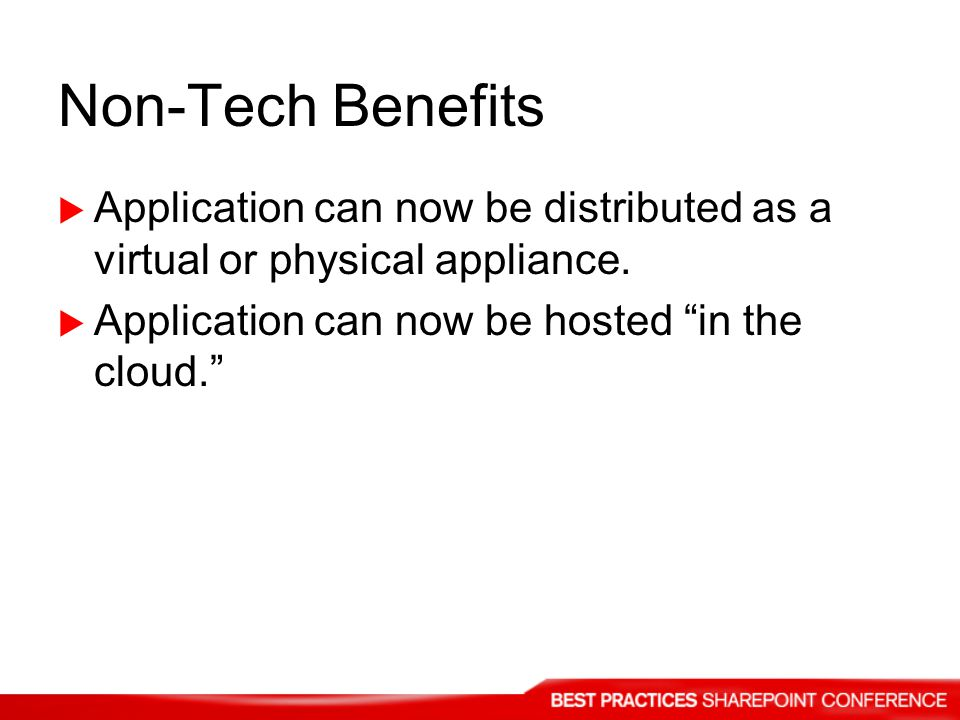 Non-Tech Benefits Application can now be distributed as a virtual or physical appliance.