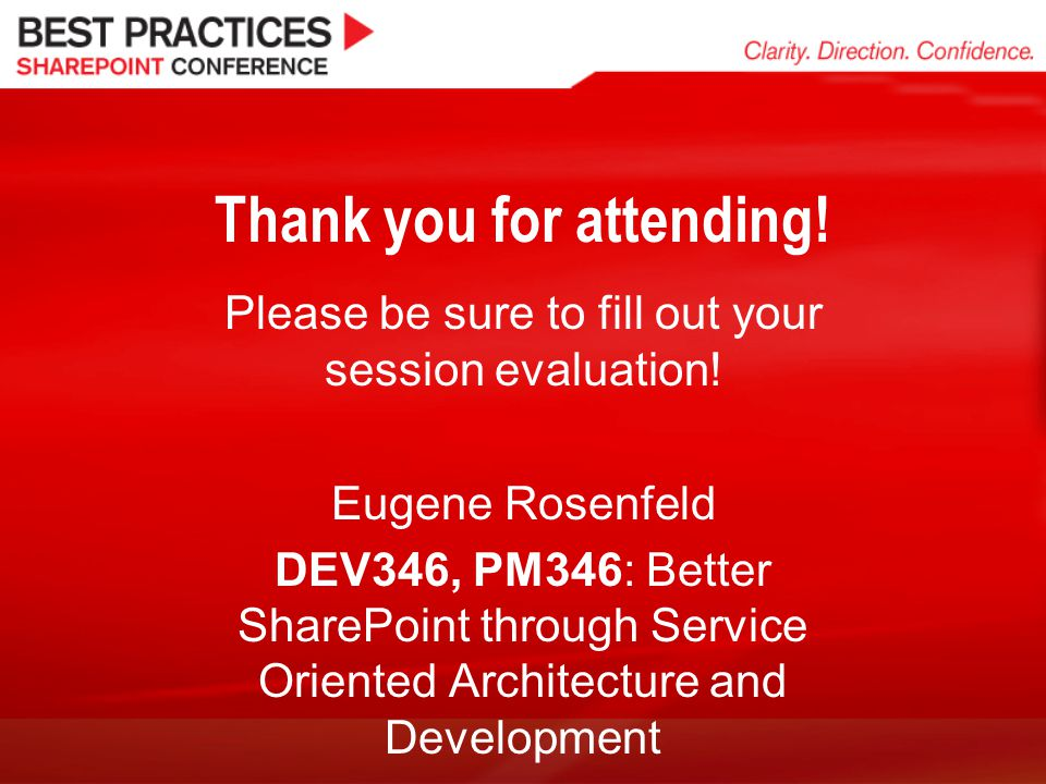 Thank you for attending. Please be sure to fill out your session evaluation.