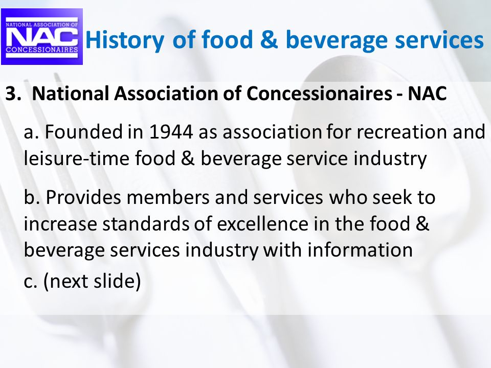 History of food & beverage services 3. National Association of Concessionaires - NAC a.