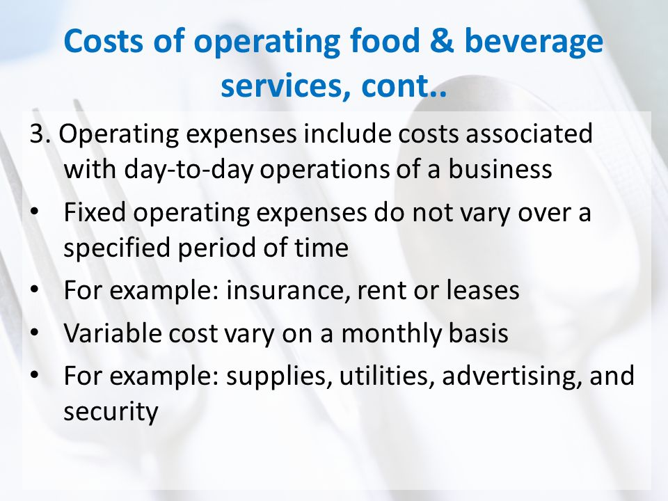 Costs of operating food & beverage services, cont..
