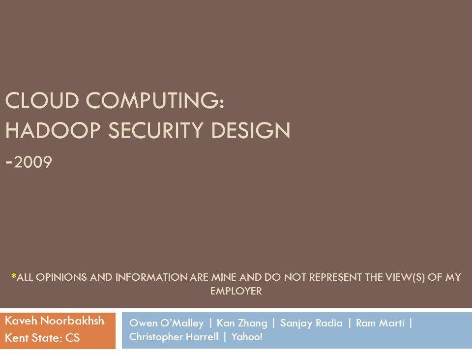 Security Requirements for Hadoop Users are only allowed to access HDFS files that they have permission to access.