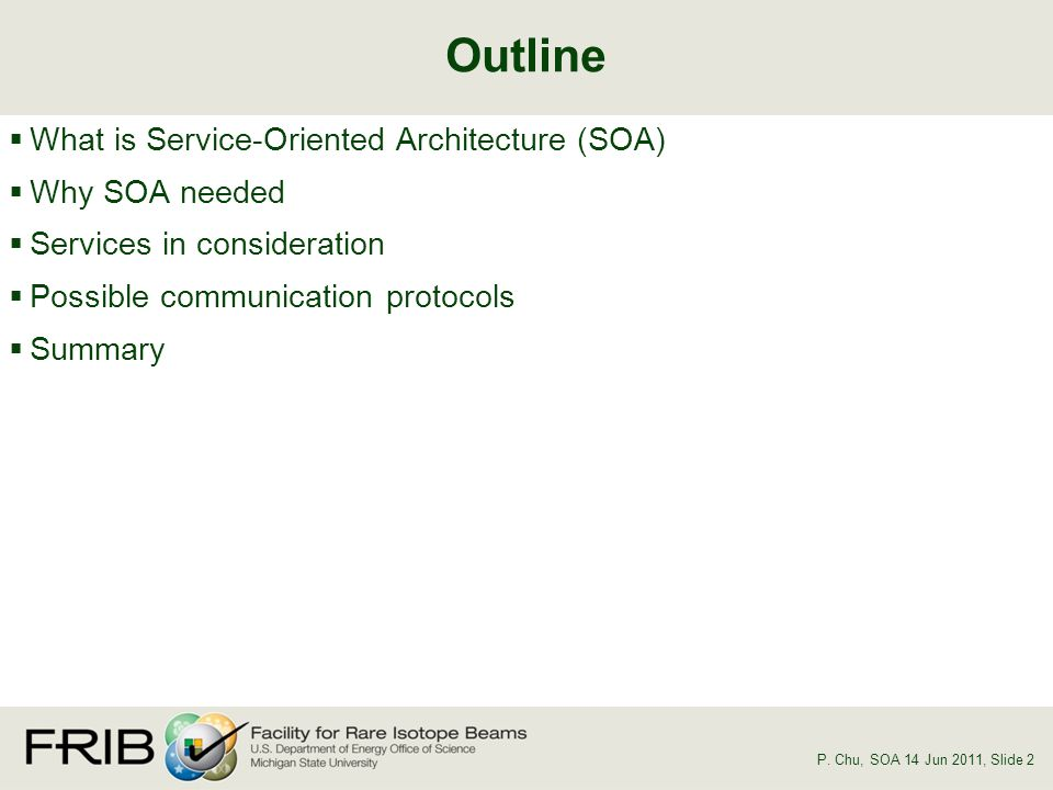 What is Service-Oriented Architecture (SOA) Why SOA needed Services in consideration Possible communication protocols Summary Outline P.