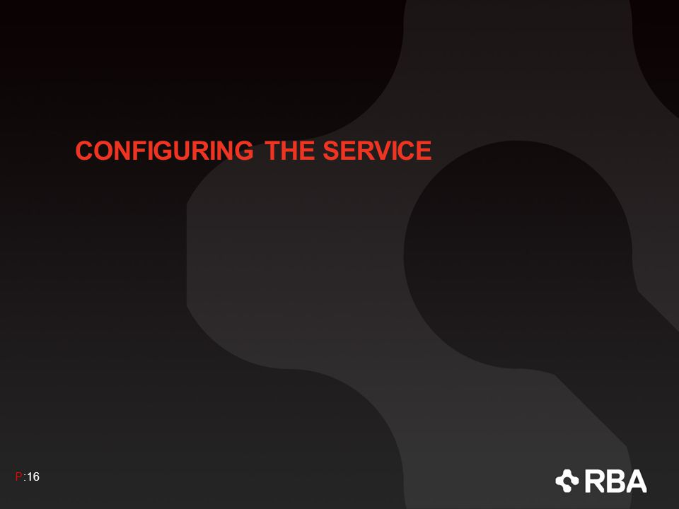CONFIGURING THE SERVICE P:16