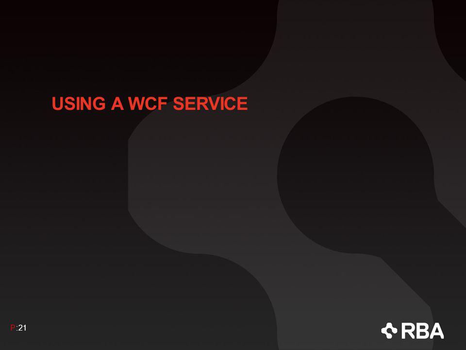 USING A WCF SERVICE P:21