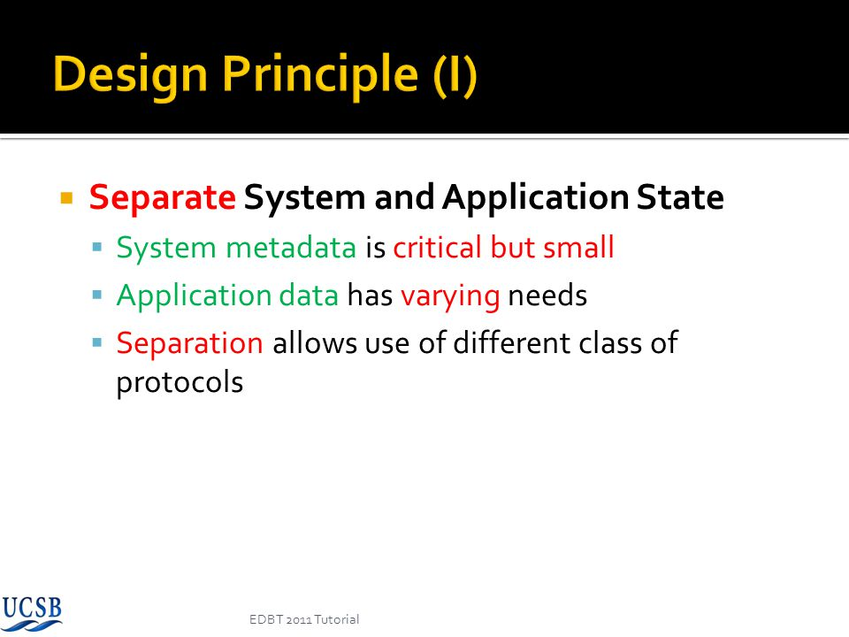 EDBT 2011 Tutorial Isolated DatabasesSeparate SchemasShared Tables Simplicitysimple simple (but need naming and mapping schemes) hard Customizability (schema) high low Rigorous Isolation (regulatory law) bestmoderatelowest Resource Cost/tenant highlowlowest #TenantsLowlargeLargest Slides adapted from a presentation by B.