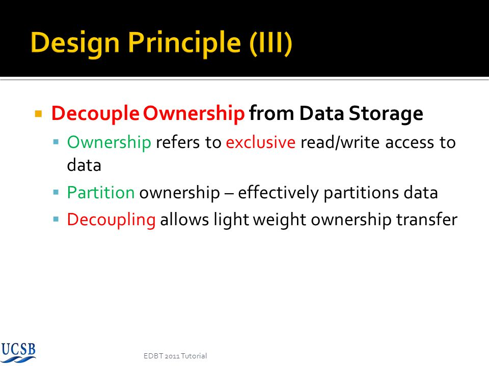 Apply strong consistency protocols only if the likelihood of a conflict is high Gather temporal statistics at runtime Derive the likelihood of an conflict by means of a simple stochastic model Use strong consistency if the likelihood of a conflict is higher than a certain threshold EDBT 2011 Tutorial Slides adapted from authors presentation
