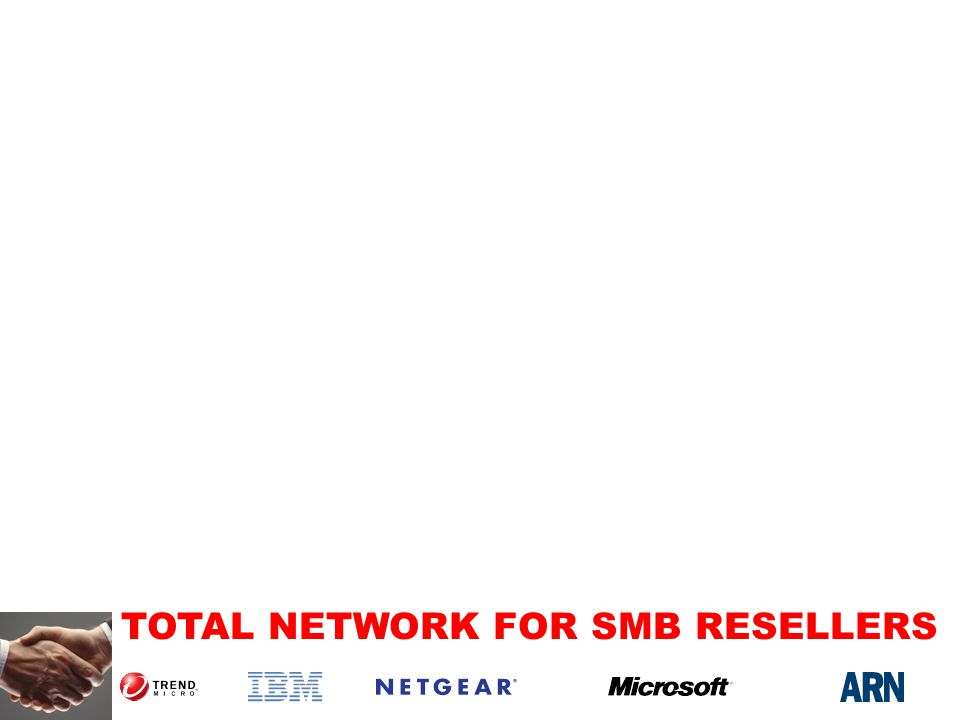 TOTAL NETWORK FOR SMB RESELLERS