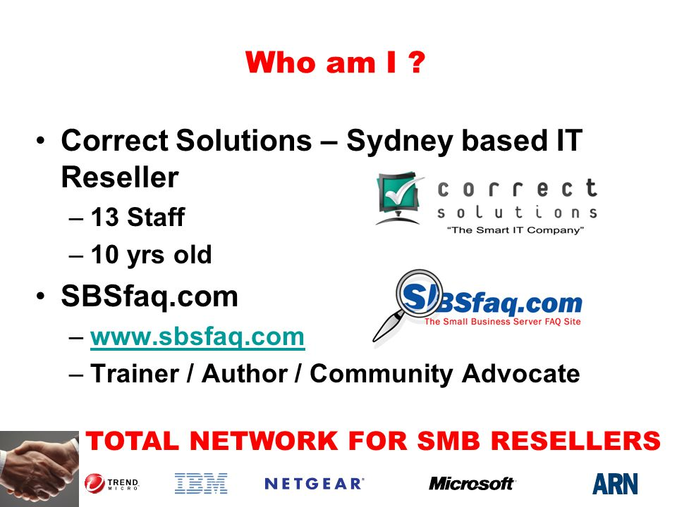 TOTAL NETWORK FOR SMB RESELLERS Who am I .
