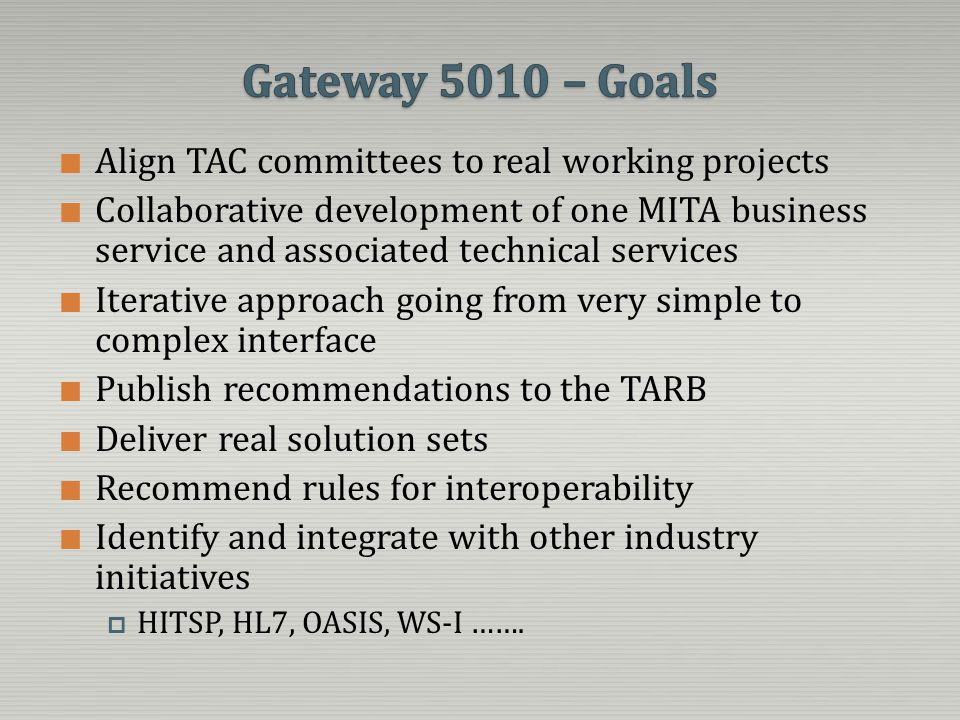 Align TAC committees to real working projects Collaborative development of one MITA business service and associated technical services Iterative appro