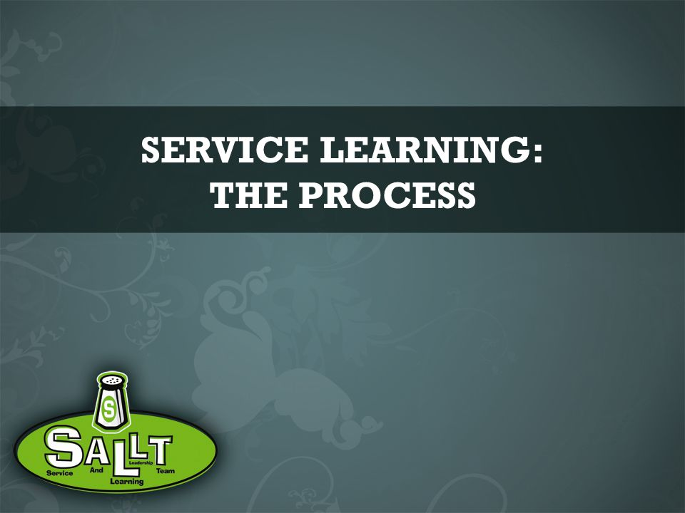 SERVICE LEARNING: THE PROCESS