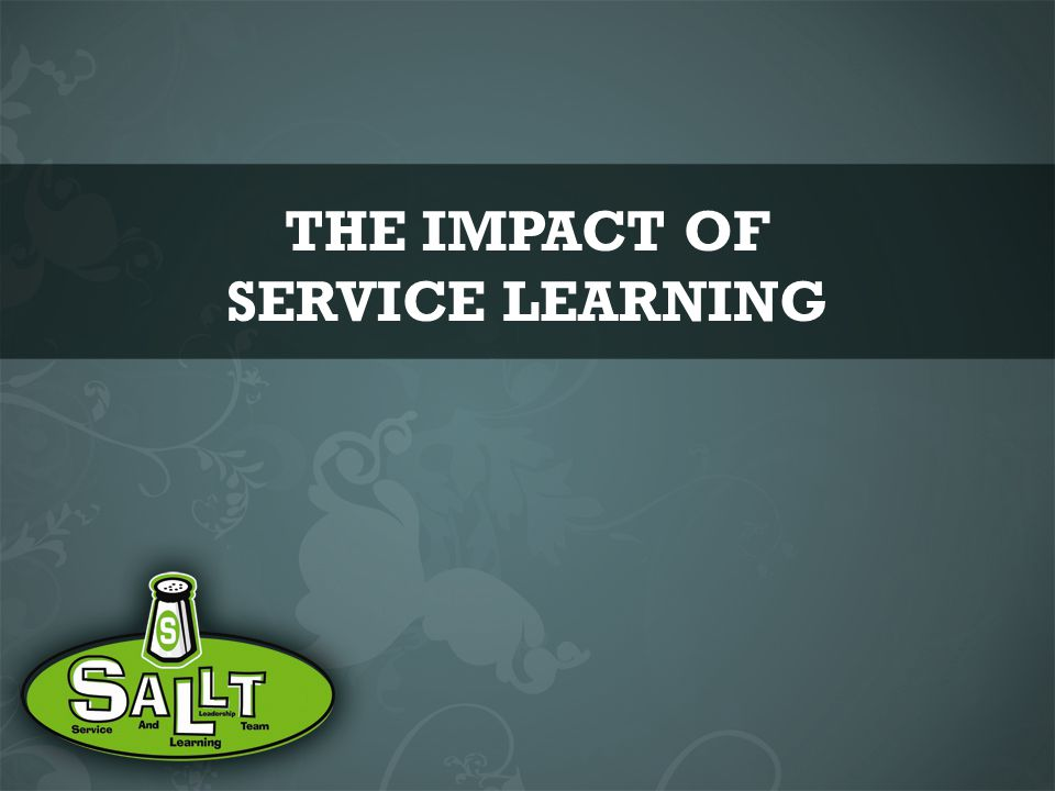THE IMPACT OF SERVICE LEARNING