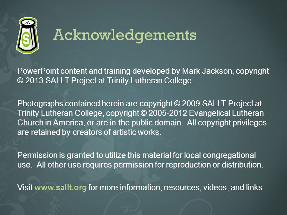 Acknowledgements PowerPoint content and training developed by Mark Jackson, copyright © 2013 SALLT Project at Trinity Lutheran College. Photographs co