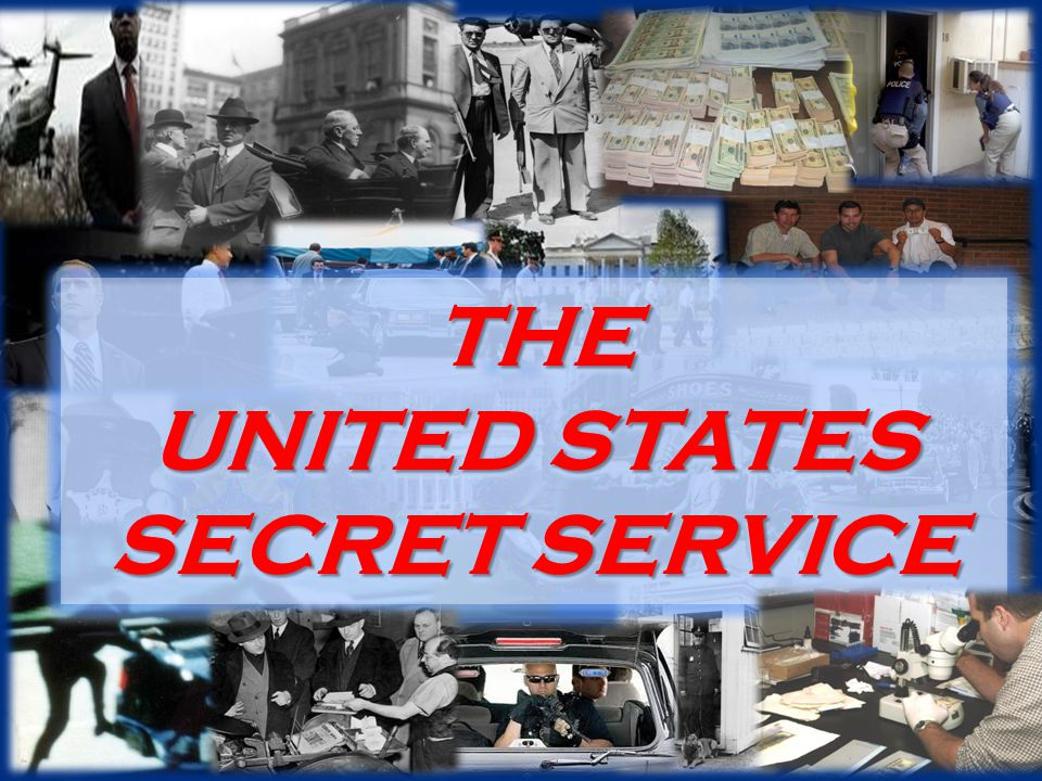 United States Secret Service THE UNITED STATES UNITED STATES SECRET SERVICE SECRET SERVICE THE UNITED STATES UNITED STATES SECRET SERVICE SECRET SERVICE