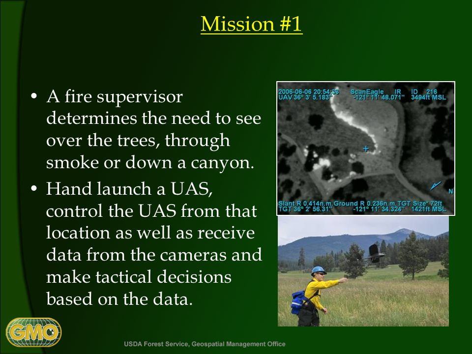 Mission #1 A fire supervisor determines the need to see over the trees, through smoke or down a canyon.