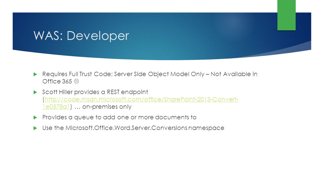 WAS: Developer Requires Full Trust Code; Server Side Object Model Only – Not Available in Office 365 Scott Hiller provides a REST endpoint (http://cod