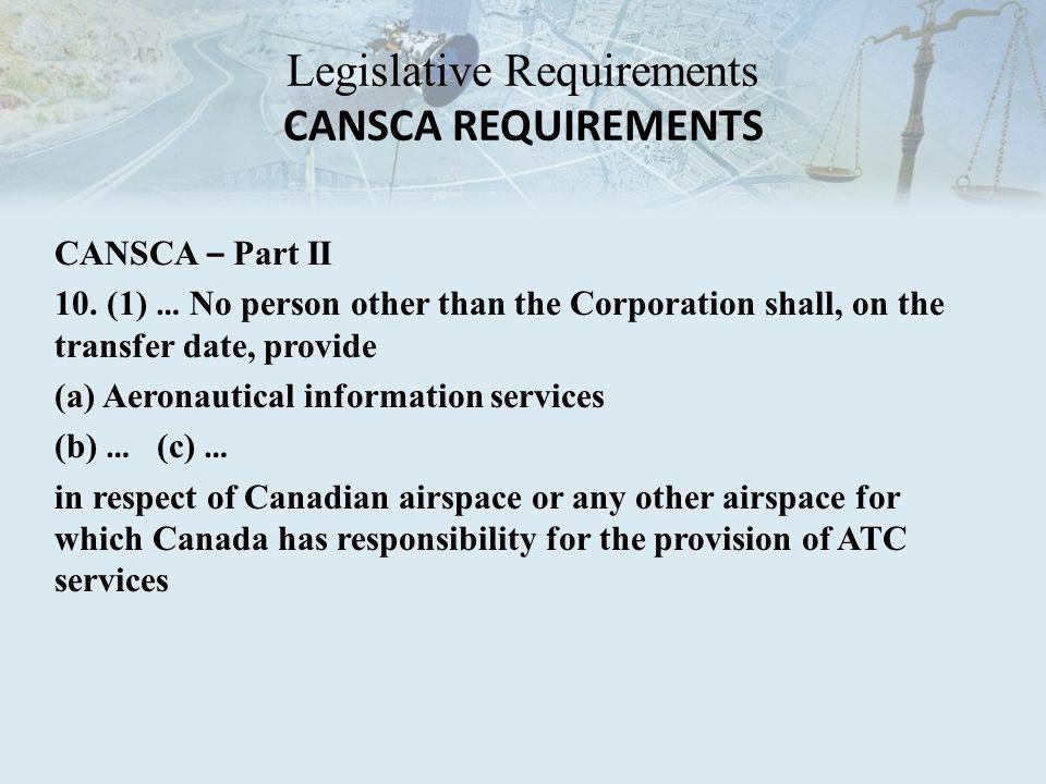 Legislative Requirements CANSCA REQUIREMENTS CANSCA – Part II 10.