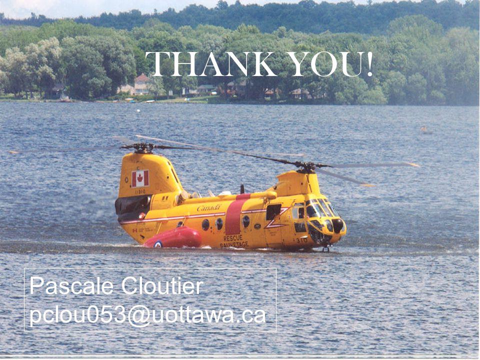 THANK YOU! Pascale Cloutier pclou053@uottawa.ca