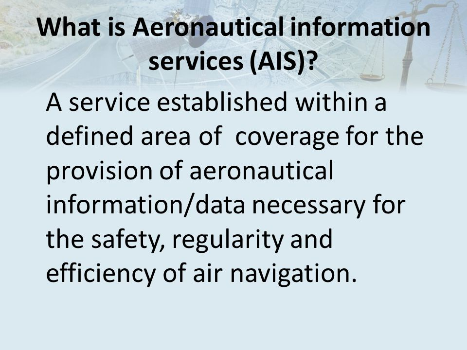 What is Aeronautical information services (AIS).