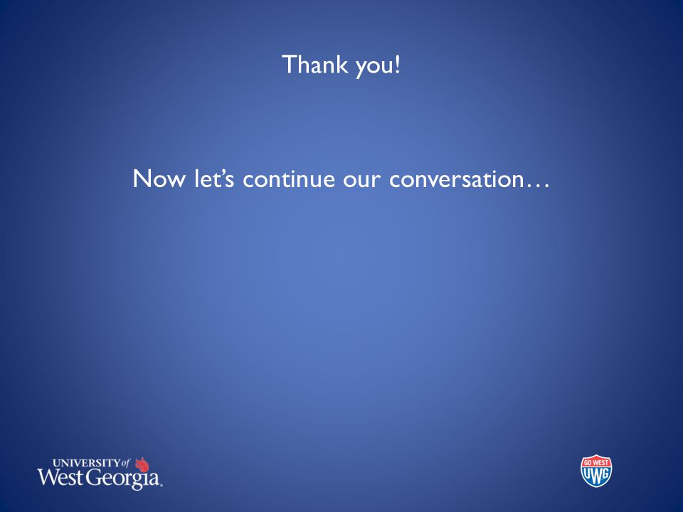 Thank you! Now lets continue our conversation…