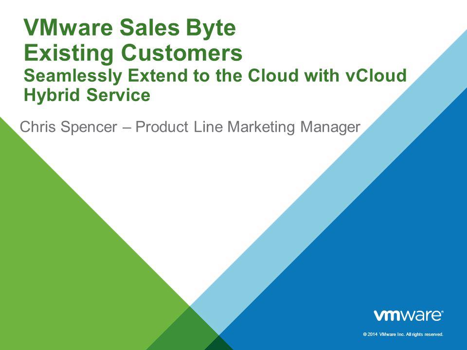 VMware Sales Byte Overview Customer ChallengesPartner OpportunityVMware vCloud Hybrid Service OverviewCustomer ProfileNext Steps