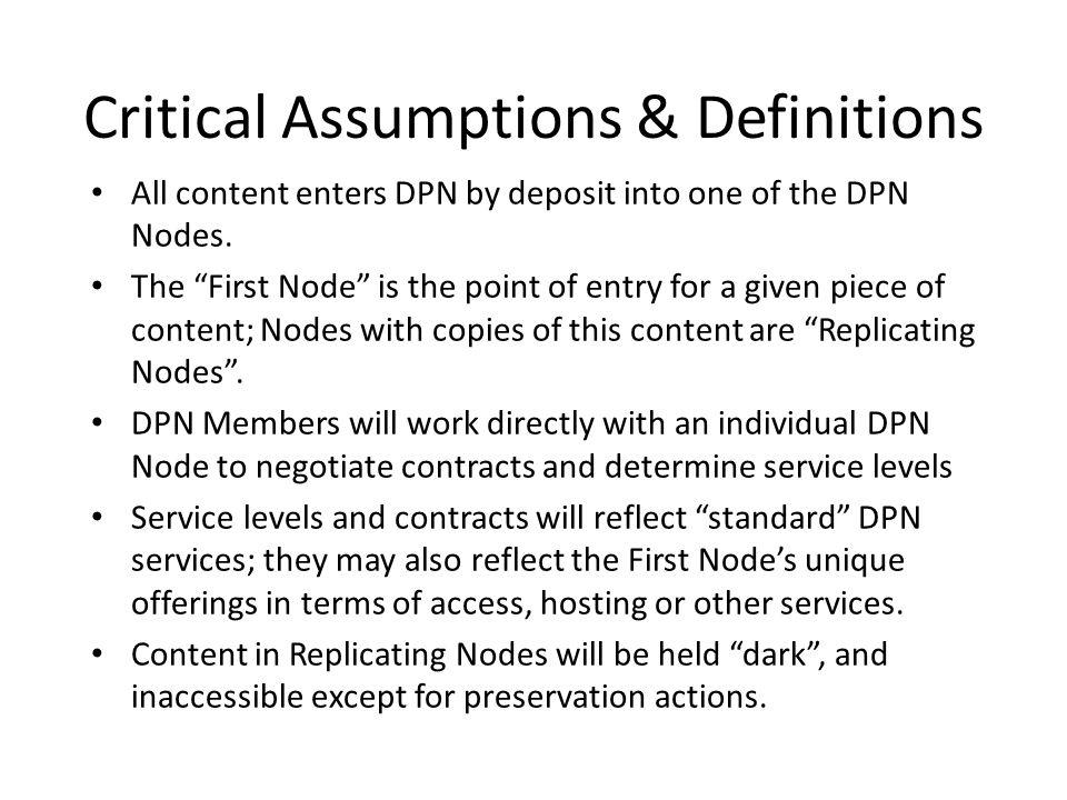 Critical Assumptions & Definitions All content enters DPN by deposit into one of the DPN Nodes.