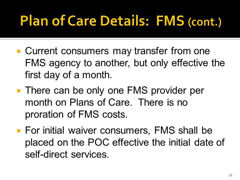 Current consumers may transfer from one FMS agency to another, but only effective the first day of a month.