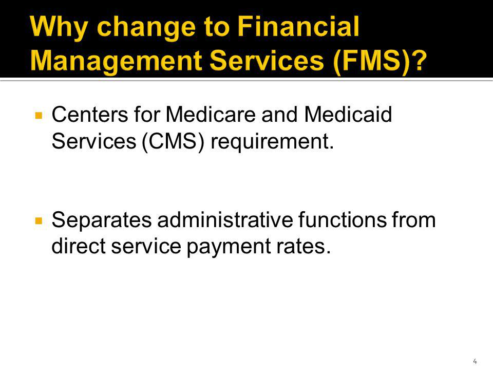 FMS Procedure code = T2040 U2 Rate = $115 / month One unit = one month Payment method = Pay System Calculated Price 15