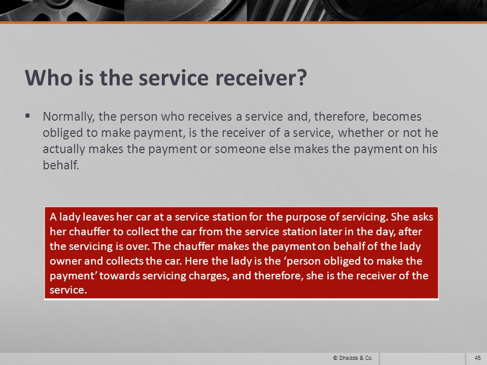 Who is the service receiver.