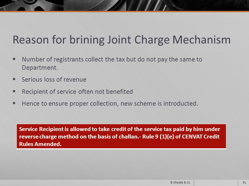 Reason for brining Joint Charge Mechanism Number of registrants collect the tax but do not pay the same to Department.