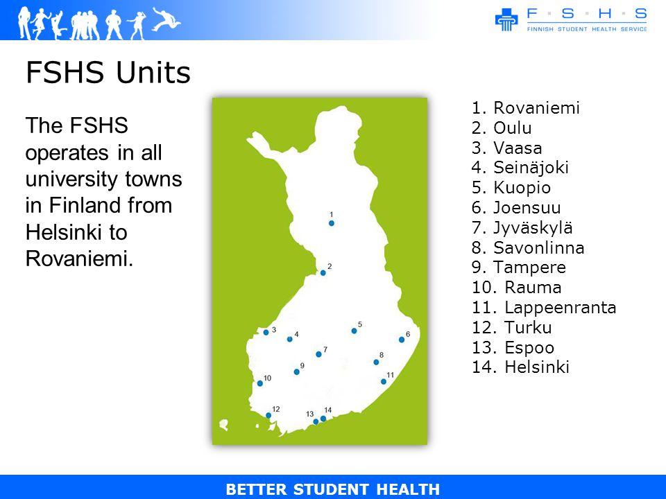 BETTER STUDENT HEALTH FSHS Units 1. Rovaniemi 2. Oulu 3.
