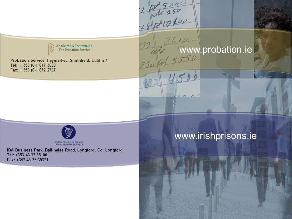 www.probation.ie www.irishprisons.ie Probation Service, Haymarket, Smithfield, Dublin 7.