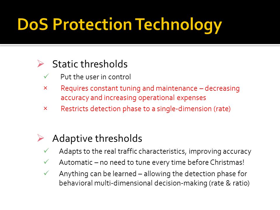 Static thresholds Put the user in control ×Requires constant tuning and maintenance – decreasing accuracy and increasing operational expenses ×Restric