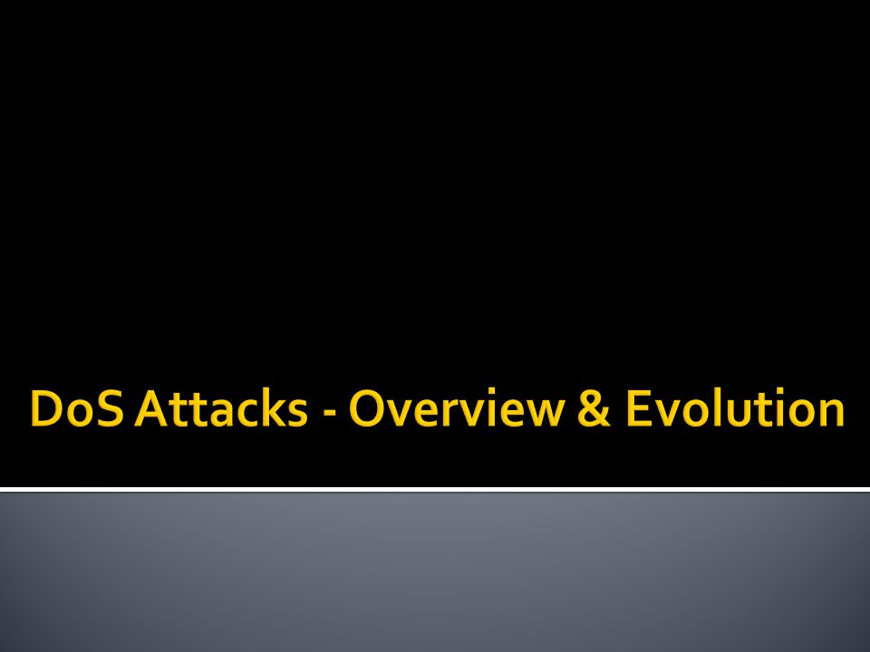 Goal – exhaust target resources to a point where service is interrupted Common motives Hacktivism Extortion Rivalry Most big attacks succeed!